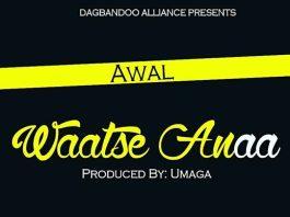 Awal – Waatse Anaa (Prod. By Umaga)