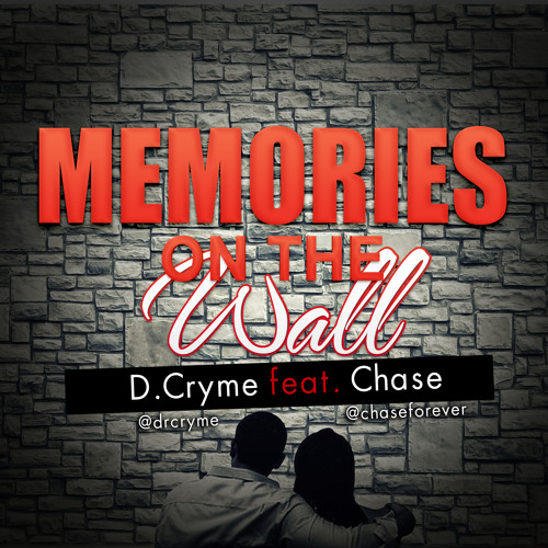 D Cryme - Memories On The Wall Ft Chase (Prod By Masta Garzy)
