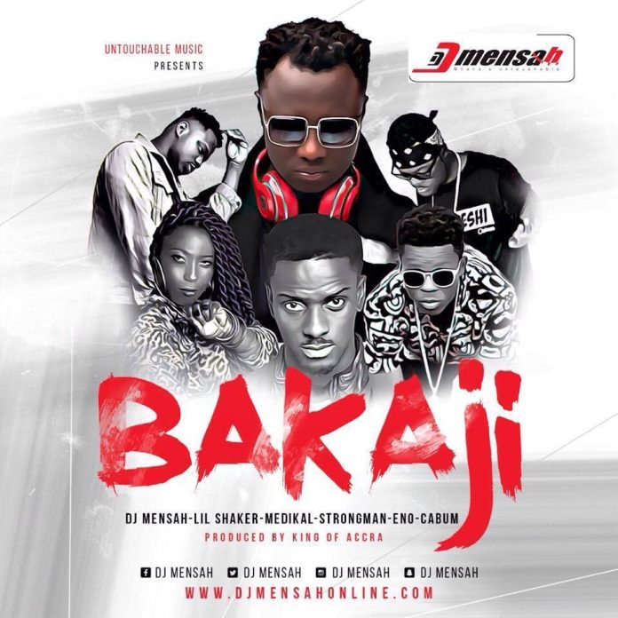 DJ Mensah Ft Medikal, Lil Shaker, Cabum, Strongman & Eno – Bakaji (Prod By King Of Accra)
