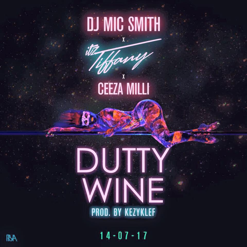 DJ Mic Smith – Dutty Wine x Itz Tiffany ft Ceeza Milli (Prod. by KezyKlef)