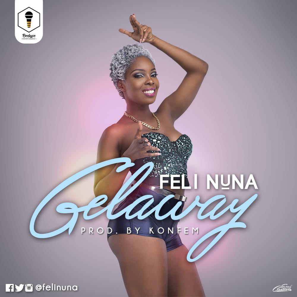Feli Nuna - Gelaway (Prod By Konfem)