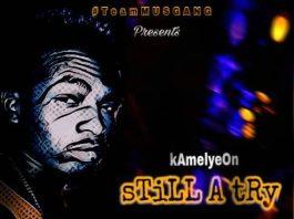 Kamelyeon – Still A Try (Prod. by Notnice)