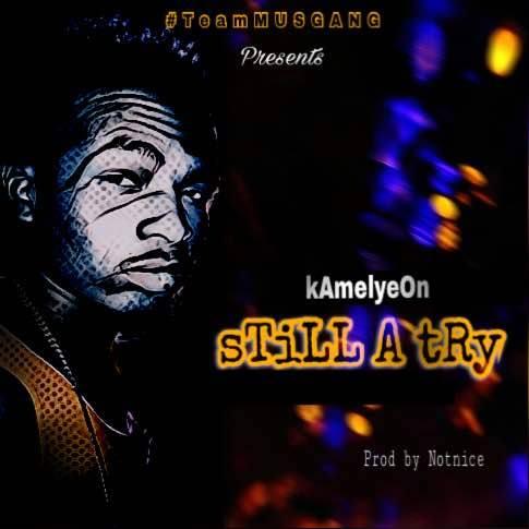 Download MP3 : Kamelyeon – Still A Try (Prod. by Notnice)
