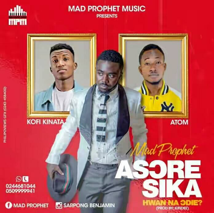 Mad Prophet Ft Kofi Kinaata & Atom – Church Money (Asore Sika)