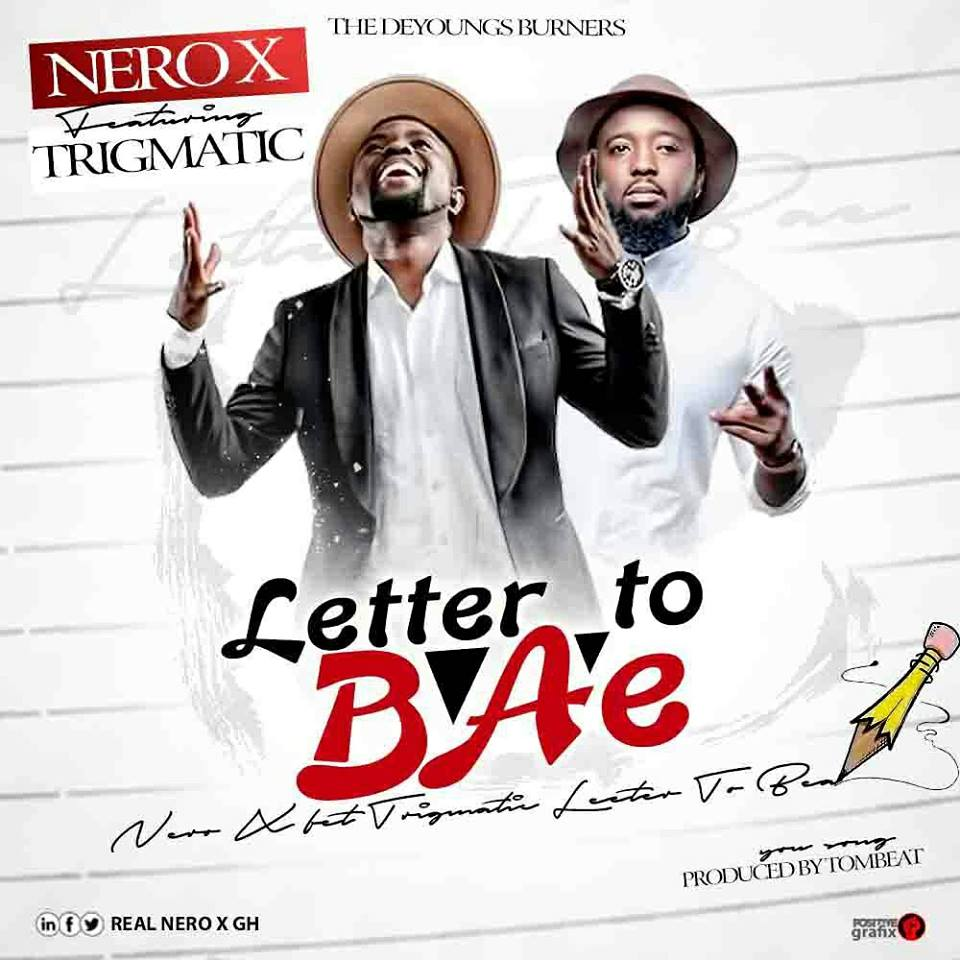 Download MP3 : Nero X – Letter To Bae ft Trigmatic (Prod By Tombeat)