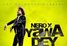 Nero X – Yawa Dey (Prod By Willis Beatz)