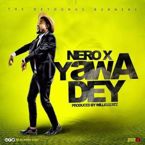 Nero X – Yawa Dey (Prod By Willis Beatz)