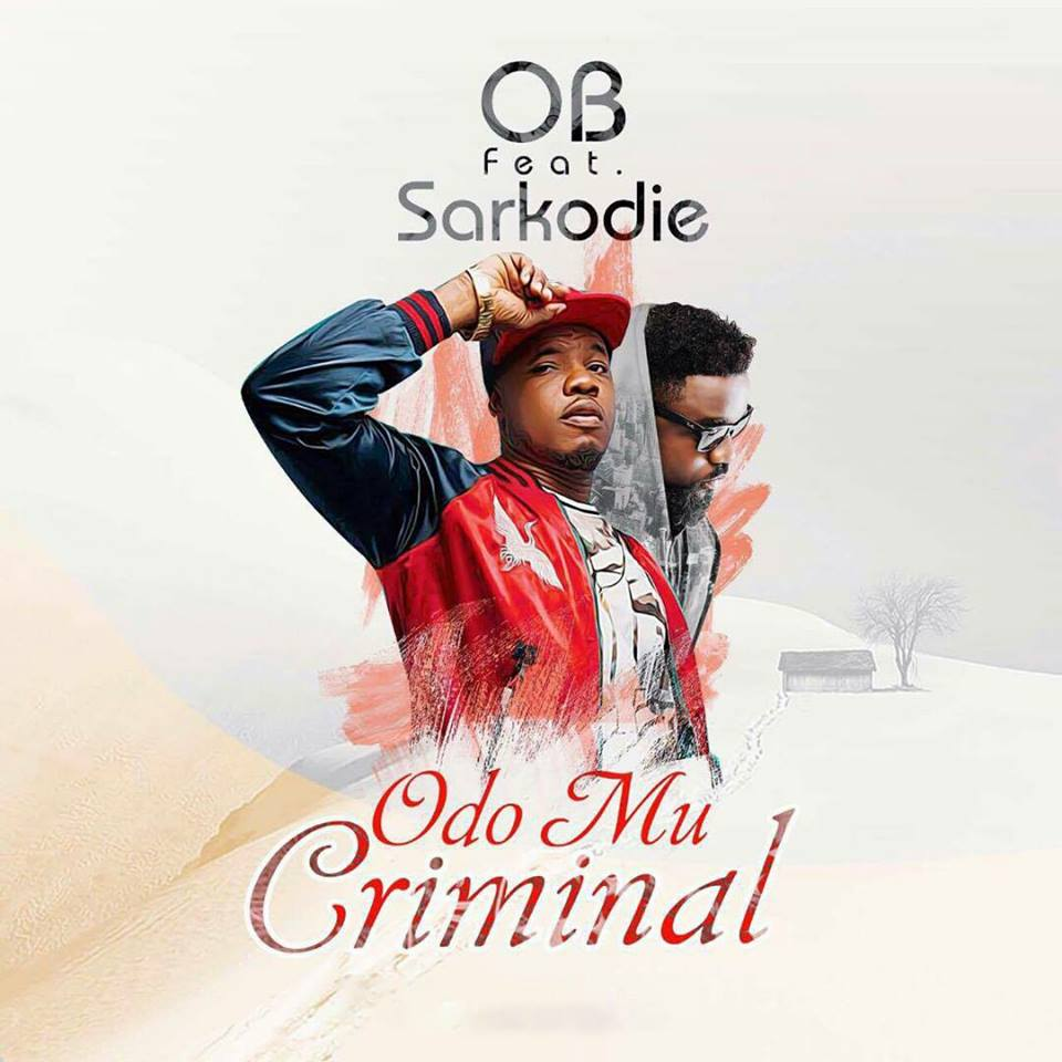 OB - Odo Mu Criminal ft. Sarkodie (Prod. By Killbeatz)