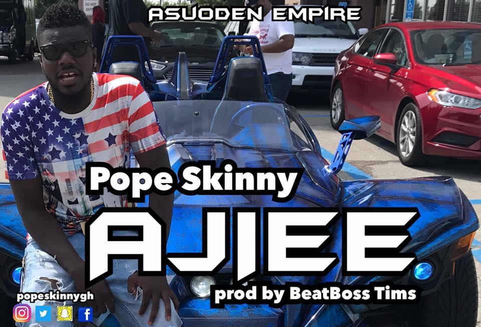 Pope Skinny - Ajiee (Prod by BeatBoss Tims)