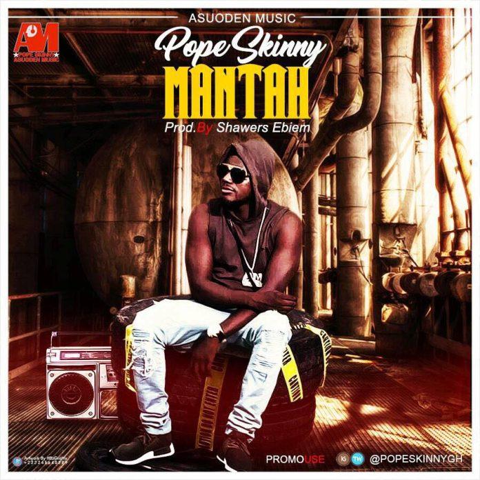 Pope Skinny - Mantah (Prod By Shawers Ebiem)