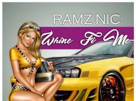 Ramz Nic - Whine Fi Me