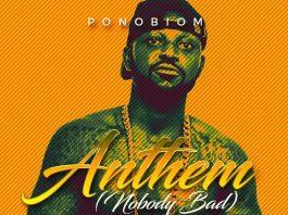 Yaa Pono – Anthem (Nobody Bad) (Prod. by Jay Twist)