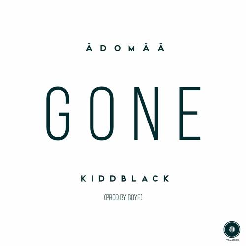 Adomaa - Gone ft. Kiddblack (Prod By Buye)