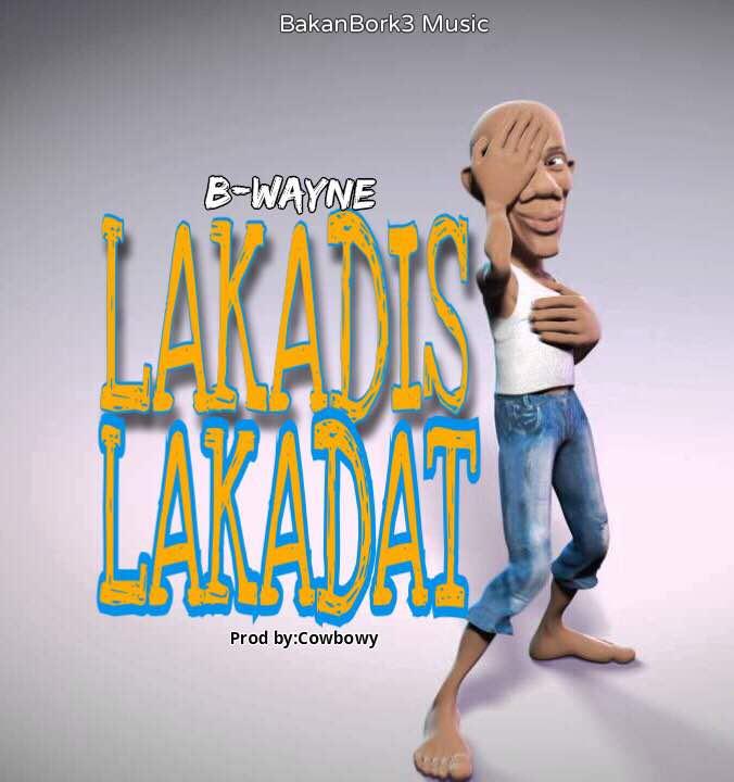 B-Wayne - Lakadis Lakadat (Prod By Cowbowy)