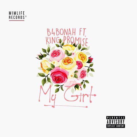 B4Bonah - My Girl ft. King Promise (Official Video)