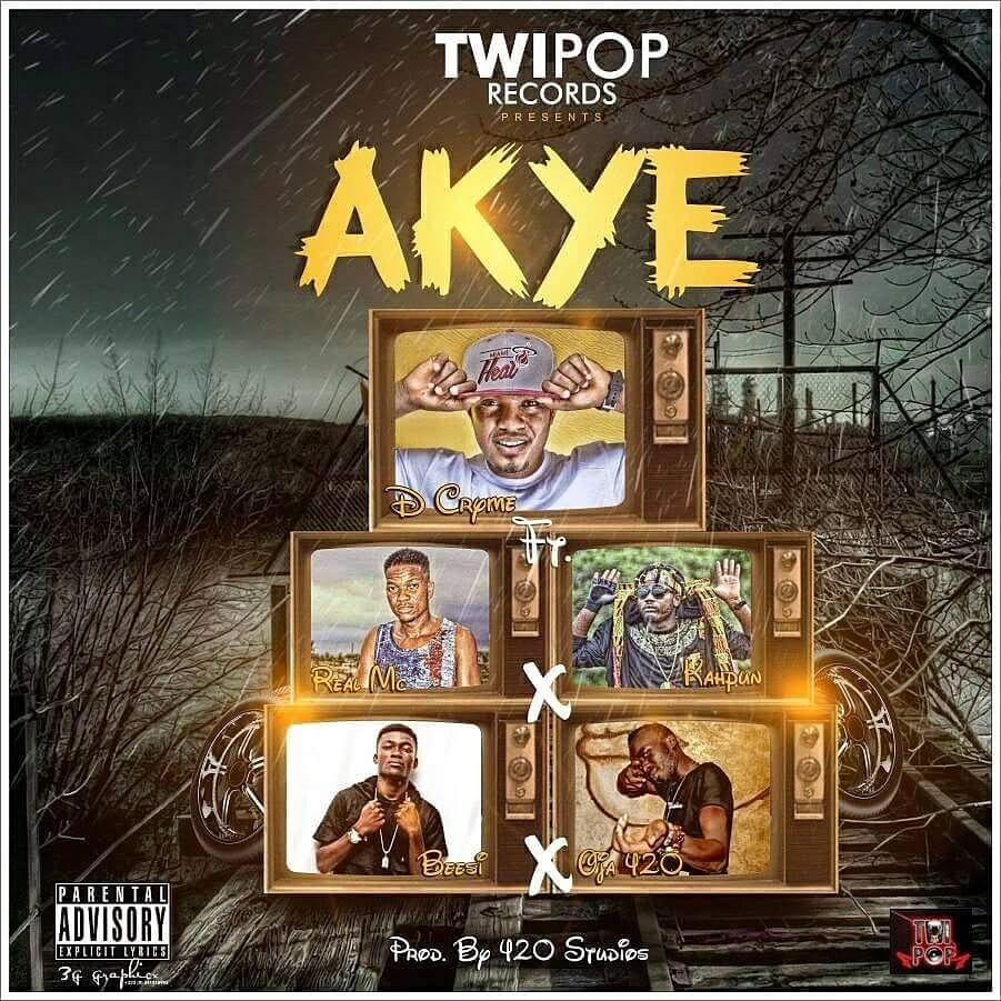 D Cryme – Akye Ft. Kahpun X Real MC X Beesi(Prod. By King 420)