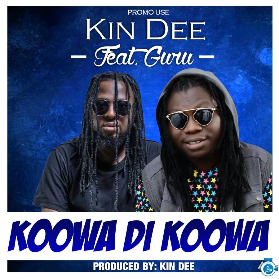Kin Dee - Koowa Di Koowa ft Guru (Prod by Kin Dee)