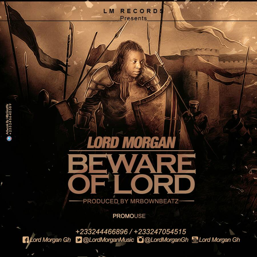 Lord Morgan - Beware of Lord (Prod By Mrbrown Beatz)