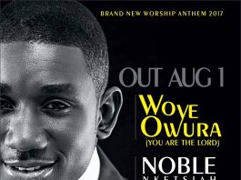 Noble Nketsiah – Woye Owura (You Are The Lord)