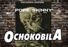 Pope Skinny - OCHOKOBILA (Prod By Beat Boss Tims)