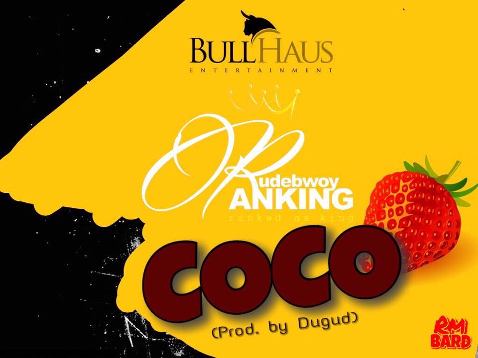 Rudebwoy Ranking - Coco (Prod by Dugud)