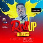Stay Jay - Roll Up (Prod by Jeri Beatz)