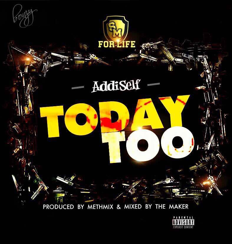 Addi Self - Today Too (Prod By Methmix)