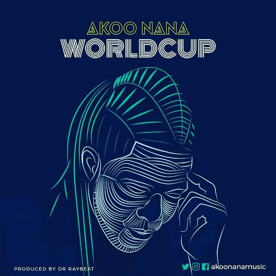 Download MP3 : Akoo Nana – World Cup (Prod By Dr Ray)