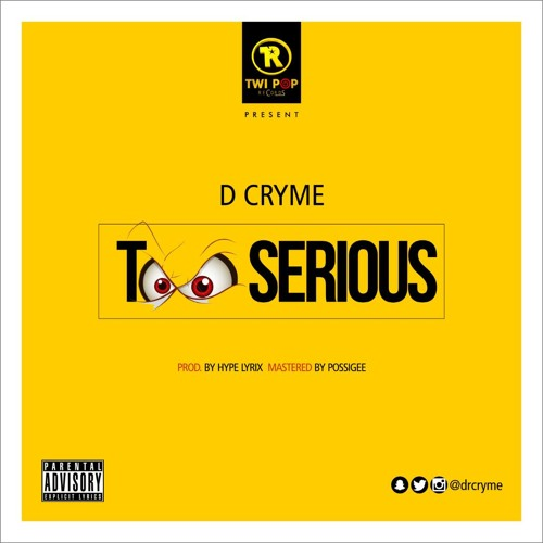 Dr Cryme - Too Serious (Prod. by Hype Lyrix)
