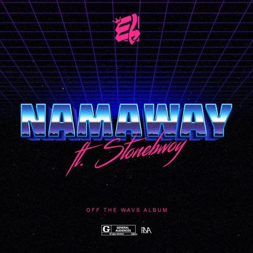 E.L ft. Stonebwoy - Namaway