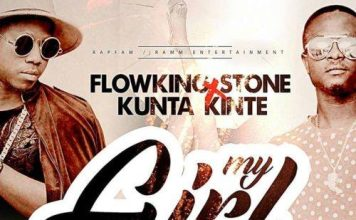 Flowking Stone ft Kunta Kinte - My Girl (Prod by Kc beatz)