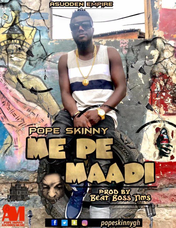 Pope Skinny - Mepe Maadi (Prod by BeatBoss Tims)