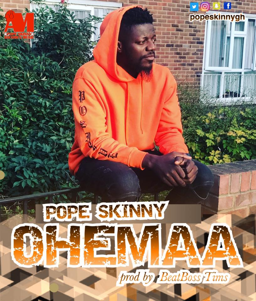 Pope Skinny - Ohemaa (prod By BeatBossTims)