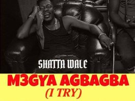 Shatta Wale - I Try (M3gya Agbagba) (Prod By Willis beatz)
