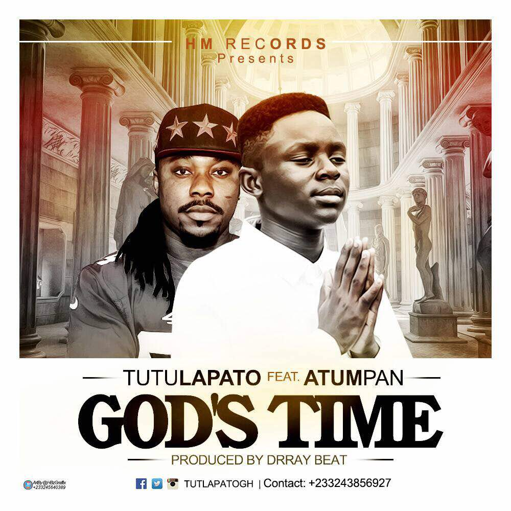 Download MP3 : Tutulapato ft Atumpan – Gods Time (Prod by Drraybeat)