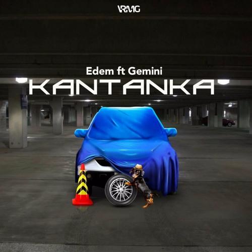 Edem - Kantanka Ft Gemini (Prod. By Slimbo)