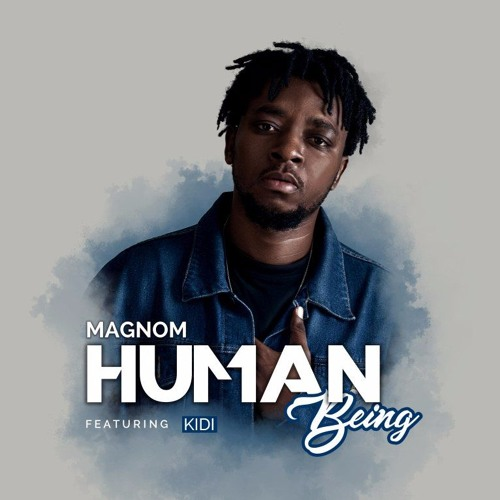 Magnom - Human Being ft Kidi (Prod by DredW & Paq)