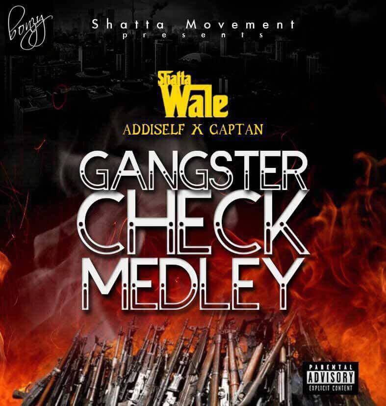 Shatta Wale - Gangster Check Medley ft. Addi self & Captan (Prod By Da Maker)