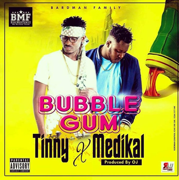Tinny ft Medikal - Bubble Gum (Prod By Oj)