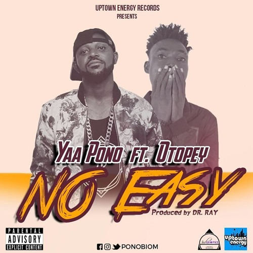 Yaa Pono - Eno Easy Ft Otopey (Prod By Drraybeat)