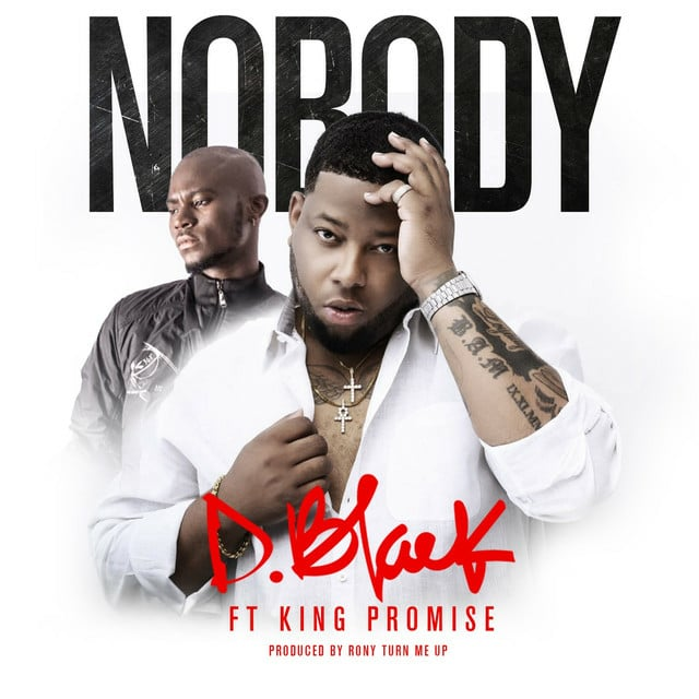 D.Black ft King Promise – Nobody (Prod. by RonyTurnMeUp)