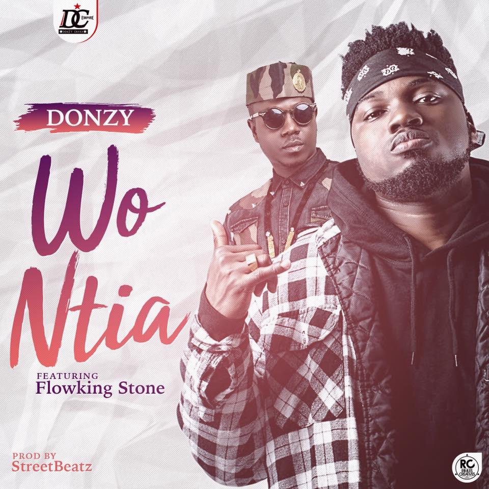 Donzy - Wo Ntia ft. Flowking Stone (Prod By streetBeatz)
