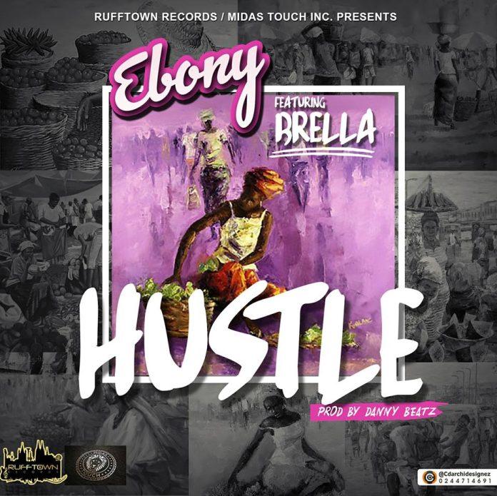 Ebony – Hustle Ft Brella