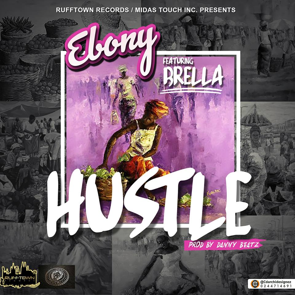 Ebony – Hustle Ft Brella