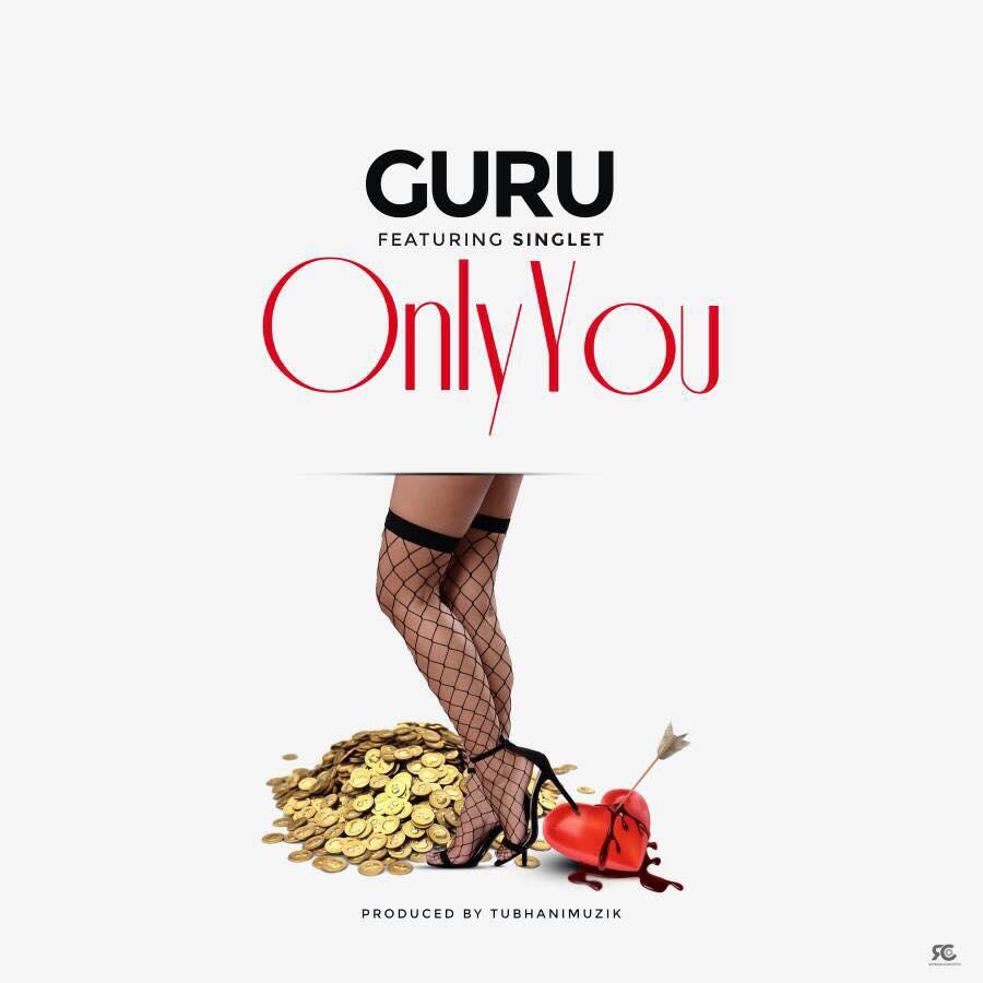 Guru – Only You (Produced By Tubhanimuzik)