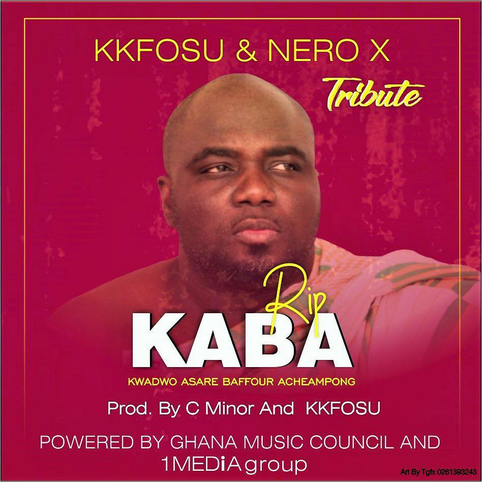 KK Fosu X Nero X – Tribute RIP KABA