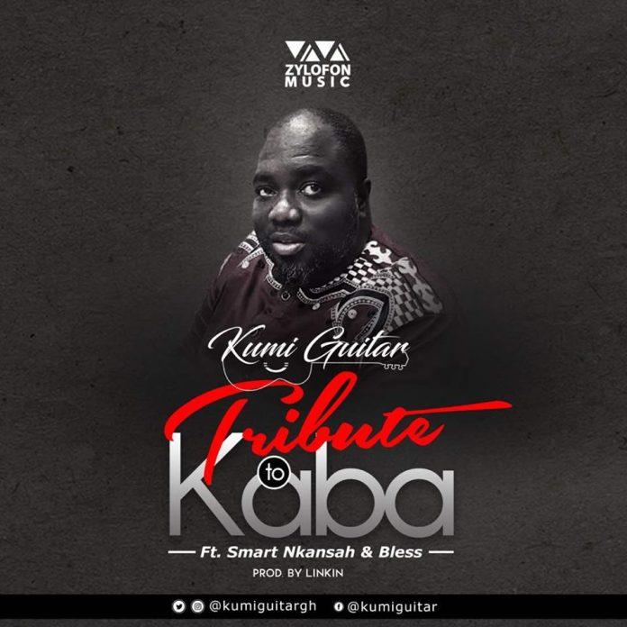 Kumi Guitar – Kaba (Tribute) feat. Smart Nkansah and Bless