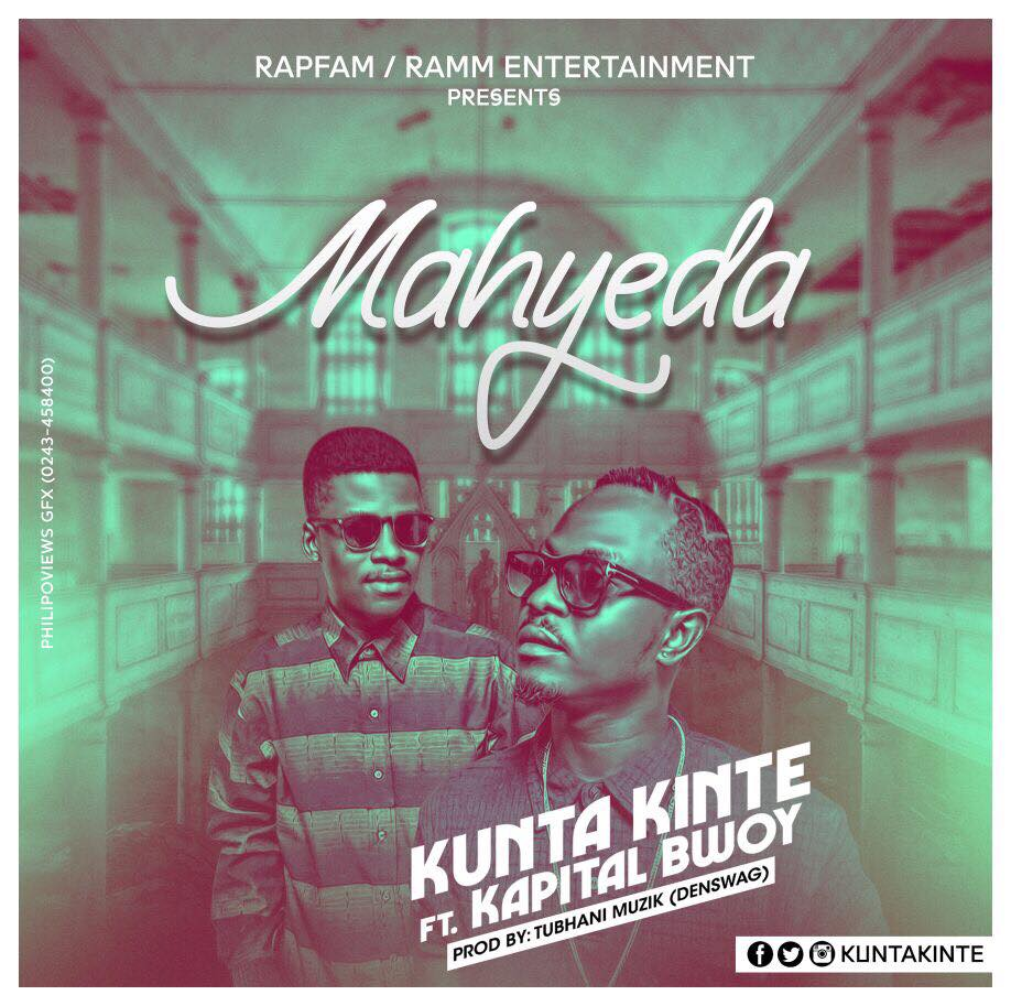 Kunta Kinte – Mahyeda Ft Kapital Bwoy (Prod By Tubhani Muzic)