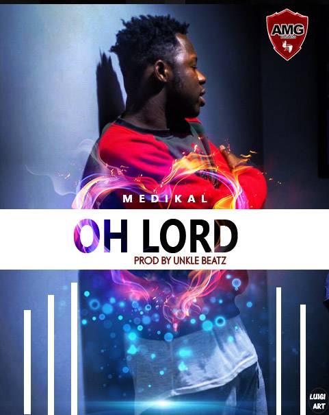 Medikal – Oh Lord (Prod. by Unklebeatz)