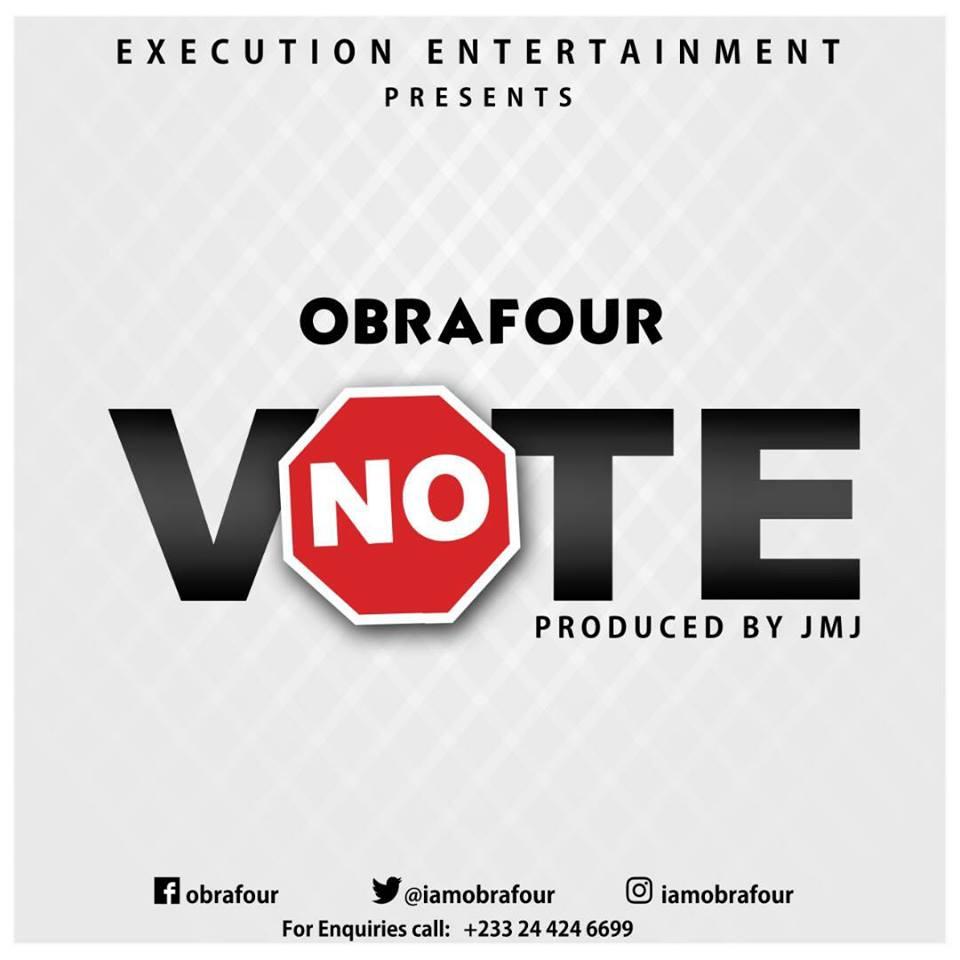 Obrafour – No Vote (Prod. By JMJ)